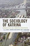 The Sociology of Katrina, David Brunsma, David Overfelt, J. Steven Picou, 0742559297