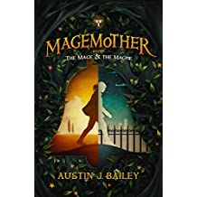 The Mage and the Magpie: Magemother Book 1 (A Kids Fantasy Adventure Book Series for Teens and Young Adults)