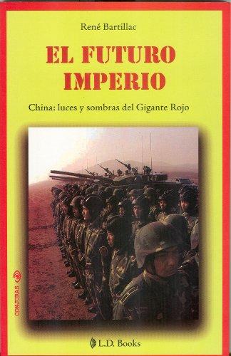 El futuro imperio. China: luces y sombras del Gigante Rojo (Spanish Edition)