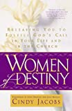 img - for Women of Destiny: Releasing You to Fulfill God's Call in Your Life and in the Church book / textbook / text book