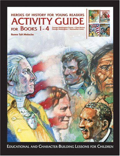 Heroes of History for Young Readers: Activity Guide for Books 1-4 pdf epub