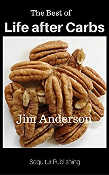 The Best of Life after Carbs by [Anderson, Jim]