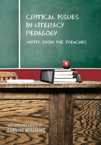 Critical Issues in Literacy Pedagogy: Notes from the Trenches