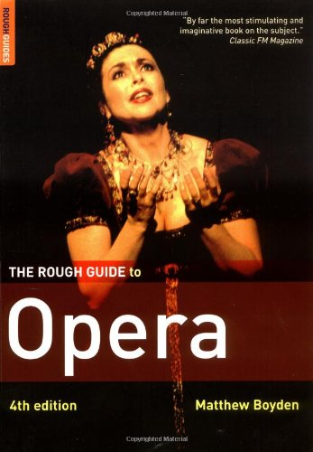 The Rough Guide to Opera 4 (Rough Guide Reference) ()