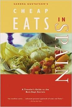 Book Sandra Gustafson's Cheap Eats in Spain by Sandra Gustafson (2000-04-15)