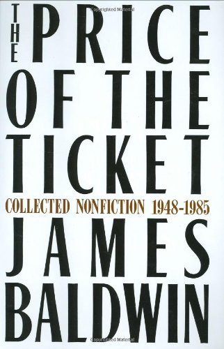 com the price of the ticket collected nonfiction  com the price of the ticket collected nonfiction 1948 1985 9780312643065 james baldwin books