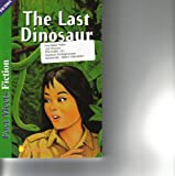 img - for The Last Dinosaur: Fact Meets Fiction book / textbook / text book