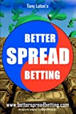 Better Spread Betting, Tony Loton, 0955989345