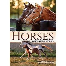 Horses: Portraits & Stories