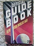 Official Guide Book, New York World's Fair 1939: The World of Tomorrow