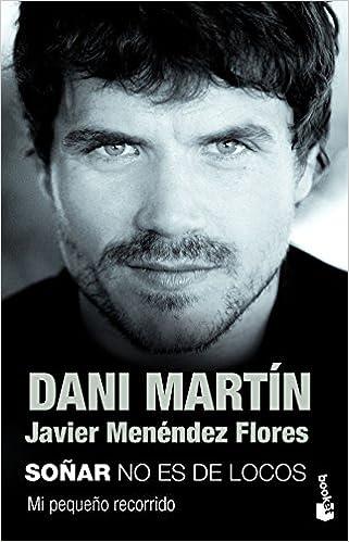 Soñar no es de locos (Diversos): Amazon.es: Dani Martín, Javier Menéndez Flores: Libros