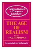 The Age of Realism, F. W. J Hemmings, 039100817X
