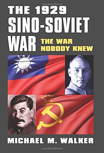 The 1929 Sino-Soviet War: The War Nobody Knew (Modern War Studies)