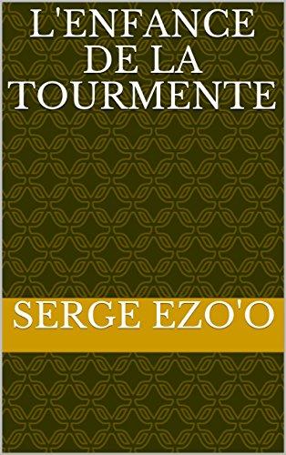 L'enfance de la tourmente (French Edition)