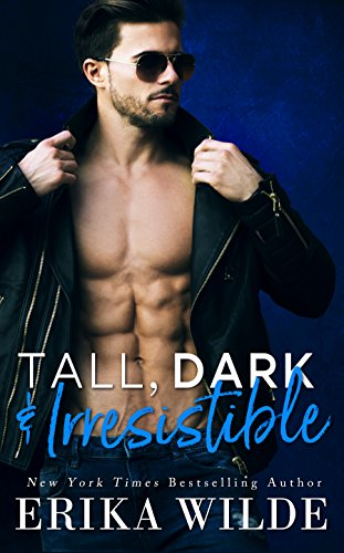 Tall, Dark and Irresistible by Erika Wilde