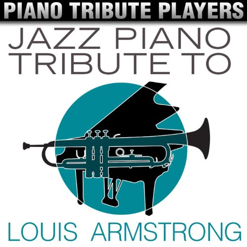 Armstrong Piano - Jazz Piano Tribute to Louis Armstrong