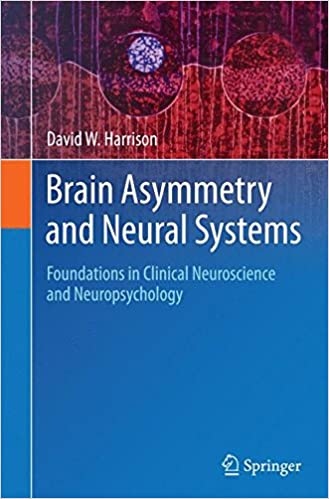 Book Brain Asymmetry and Neural Systems: Foundations in Clinical Neuroscience and Neuropsychology