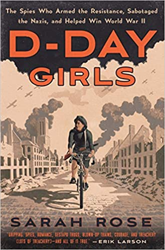 310f26eca810 D-Day Girls: The Spies Who Armed the Resistance, Sabotaged the Nazis ...