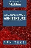 Mala Enciklopedija Arhitekture, Slobodan Maldini, 1497363691