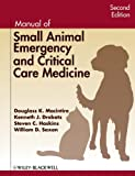 Manual of Small Animal Emergency and Critical Care Medicine, Drobatz, Kenneth J. and Haskins, Steven C., 0813824737