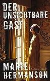 Der unsichtbare Gast: Roman