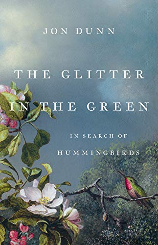 Book Cover: The Glitter in the Green: In Search of Hummingbirds