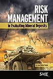 Risk Management in Evaluating Mineral Deposits