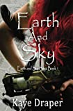 Earth and Sky (Earth and Sky Saga) (Volume 1) by  Kaye Draper in stock, buy online here