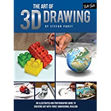 The Art of 3D Drawing: An illustrated and photographic guide to creating art with three-dimensional realism