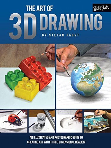 The Art of 3D Drawing: An illustrated and photographic guide to creating art with three-dimensional realism (Amazing 3d Illusions)