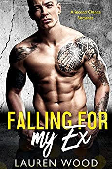 Falling For My Ex: A Second Chance Romance by [Wood, Lauren]