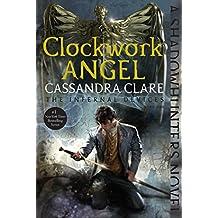Clockwork Angel (The Infernal Devices Book 1)