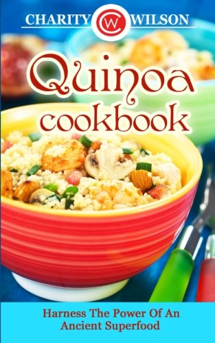 Quinoa Cookbook Harness Ancient Superfood