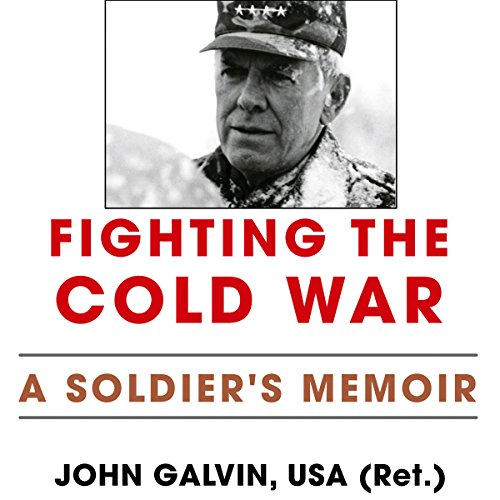 Fighting the Cold War: A Soldier's Memoir: American Warriors Series