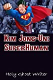 img - for Kim Jong-Un: SuperHuman book / textbook / text book