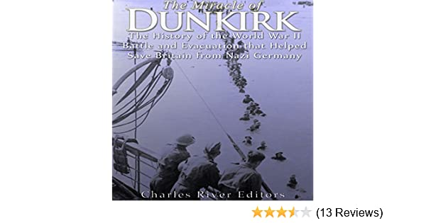 Amazon The Miracle Of Dunkirk The History Of The World War Ii