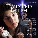 Twisted Faith | Jessica Morrison,Victoria Schwimley