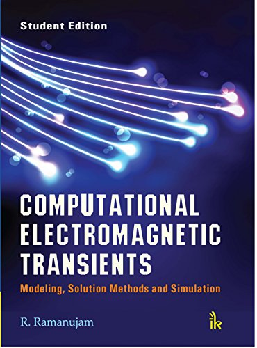 Computational Electromagnetic Transients: Modeling, Solution Methods and (Computational Solutions)