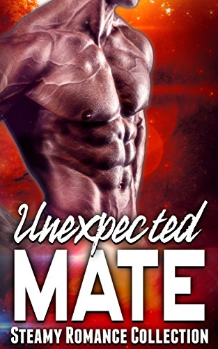 Unexpected Mate: Steamy Romance Collection