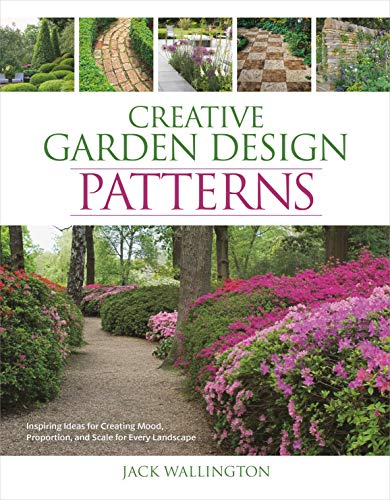 Book Cover: Creative Garden Design: Patterns: Inspiring Ideas for Creating Mood, Proportion, and Scale for Every Landscape