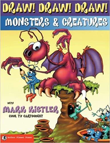 draw draw draw 2 monsters creatures with mark kistler volume 2