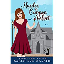 Murder in Crimson Velvet: A Bridal Shop Cozy Mystery (Bridal Shop Mysteries Book 2)