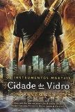 capa de Cidade de Vidro - Série Os Instrumentos Mortais 3