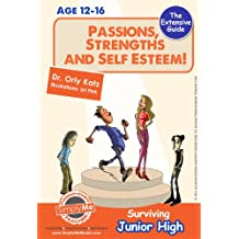 Teen Books: Passions, Strengths & Self Esteem! Surviving Junior High (Self esteem book for teens, parents & teachers)