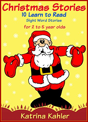 Christmas Stories For Kids.Christmas Stories 10 Easy Sight Word Learn To Read Stories For Kids 2 To 5 Years Old Kindergarten And Preschool Learning