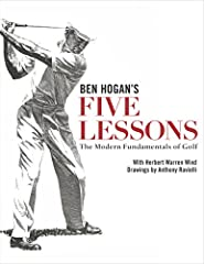 A timeless classic with nearly one million copies in print, Ben Hogan's Five Lessons outlines the building blocks of winning golf from one of the all-time masters of the sport—fully illustrated with drawings and diagrams to improve your game ...