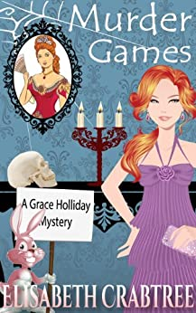 Murder Games (Grace Holliday Cozy Mystery Book 4) by [Crabtree, Elisabeth]