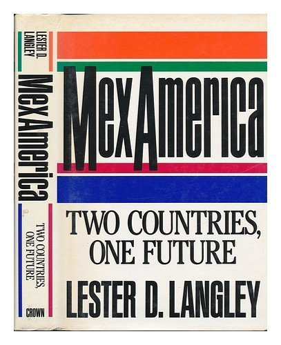 Mexamerica: Two Countries, One Future by Lester D. Langley - Mall Langley Stores