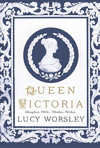 Queen Victoria: Daughter, Wife, Mother, (Queen Victoria Era)