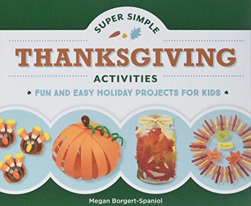 Super Simple Thanksgiving Activities: Fun and Easy Holiday Projects for Kids (Super Simple Holidays) ()